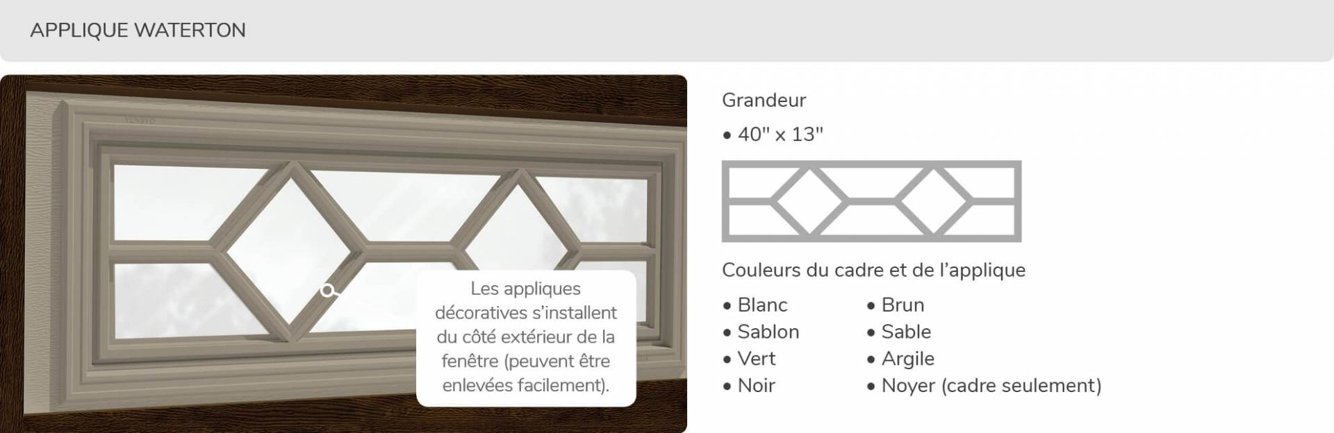 Applique Waterton, 40' x 13', disponible pour la porte R16